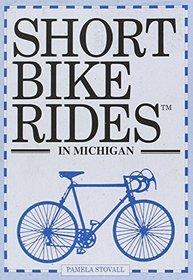 Short Bike Rides in Michigan (1st ed.)