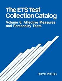 Ets Test Collection Catalog: Affective Measures and Personality Tests (E T S Test Collection Catalog 2nd ed)