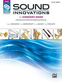 Sound Innovations for Concert Band, Bk 1: A Revolutionary Method for Beginning Musicians (Flute) (Book, CD & DVD)