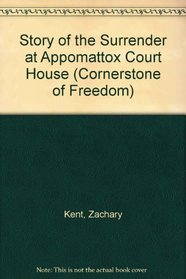 Story of the Surrender at Appomattox Court House (Cornerstone of Freedom)
