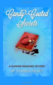Candy-Coated Secrets: A Summer Meadows Mystery Book 2 (Summer Meadows Mysteries)