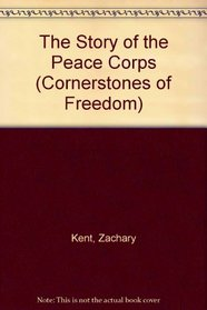 The Story of the Peace Corps (Cornerstones of Freedom)