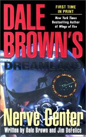 Nerve Center (Dale Brown's Dreamland, Bk 2)