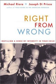 Right from Wrong: Instilling a Sense of Integrity in Your Child