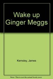 Wake up Ginger Meggs