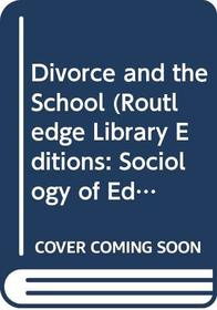 Divorce and the School