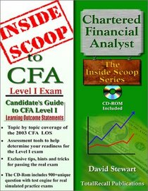 InsideScoop to Candidate's Guide to (CFA) Chartered Financial Analyst 2003 Level I Learning Outcome Statements (With CD-ROM Exam) (InsideScoop S.)