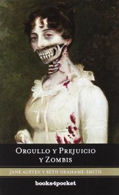 Orgullo y prejuicio y zombis (Spanish Edition) (Books4pocket Narrativa)