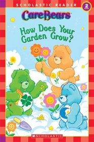 How Does Your Garden Grow? (Care Bears) (Scholastic Reader, Level 2)