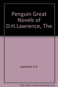 The Penguin Great Novels of D.H. Lawrence: Sons and Lovers, the Rainbow, Women in Love