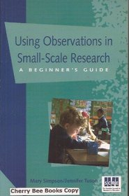 Using Observations in Small-Scale Research (SCRE Publication)