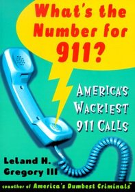 What's the Number for 911? : America's Wackiest 911 Calls