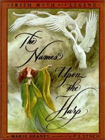 The Names Upon The Harp : Irish Myths And Legends
