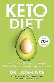 Keto Diet Dr Josh Axe, Food Wtf Should I Eat, Eat Fat Get Thin, Whole Foods Plant-Based Diet Plan Fresh 4 Books Collection Set