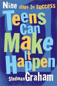 Teens Can Make It Happen: Nine Steps for Success