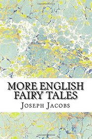 More English Fairy Tales: (Joseph Jacobs Classics Collection)