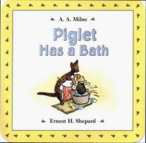 Piglet Has a Bath (Winnie-the-Pooh Collection)