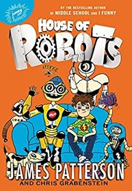 House of the Robots (House of Robots, Bk 1)