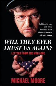 Will They Ever Trust Us Again?:  Letters from the War Zone