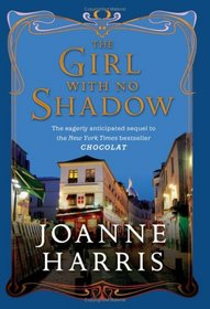 The Girl with No Shadow (aka The Lollipop Shoes) (Chocolat, Bk 2)