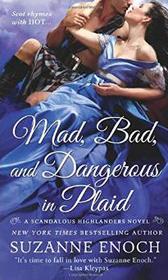 Mad, Bad, and Dangerous in Plaid (Scandalous Highlanders, Bk 3)