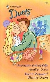Desperately Seeking Sully / Isn't It Romantic? (Harlequin Duets, No 106)