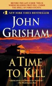 A Time to Kill (Jake Brigance, Bk 1)