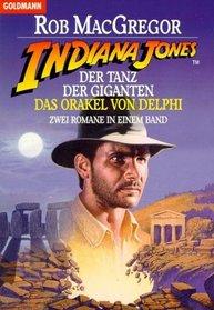 Indiana Jones. Der Tanz der Giganten / Das Orakel von Delphi. Zwei Romane in einem Band.