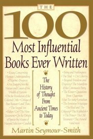 The 100 Most Influential Books Ever Written: The History of Though from Ancient Times to Today