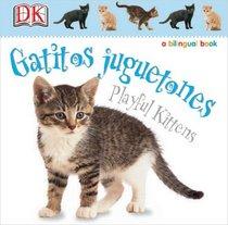 Gatitos Juguetones/Playful Kittens (Soft-to-Touch Books)