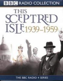 This Sceptred Isle, the Twentieth Century 3: 1939-1959 (This Sceptred Isle)