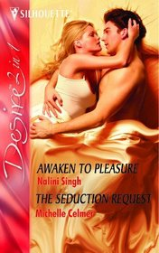 Awaken to Pleasure: AND The Seduction Request (Silhouette Desire)
