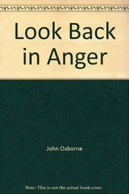 Look Back in Anger: A Play in Three Acts