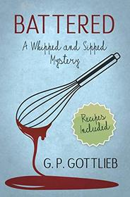 Battered: A Whipped and Sipped Mystery (Whipped and Sipped Mysteries)