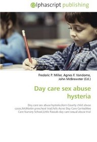 Day care sex abuse hysteria Day care sex abuse hysteriaKern County ...
