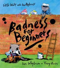 Badness for Beginners: Complete & Unabridged (Book & CD)