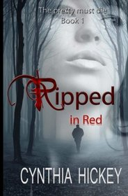 Ripped in Red (The Pretty Must Die) (Volume 1)