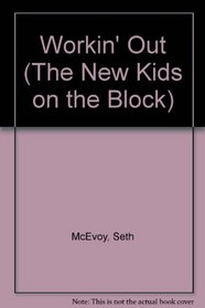 NEW KIDS ON THE BLOCK: WORKIN' OUT (The New Kids on the Block)