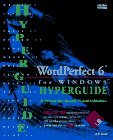 Wordperfect 6 for Windows Hyperguide/Book and Disk: Hyperguide