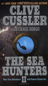 The Sea Hunters II: Diving the World's Seas for Famous Shipwrecks
