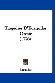 Tragedies D'Euripide: Oreste (1778) (French Edition)