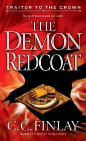 The Demon Redcoat (Traitor to the Crown, Bk 3)