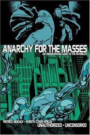 Anarchy For The Masses : The Disinformation Guide to The Invisibles