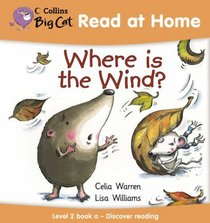 Where Is the Wind?: Discover Reading Bk. 1 (Collins Big Cat Read at Home)