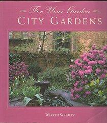 City Gardens (For Your Garden)