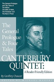 Canterbury Quintet : The General Prologue  Four Tales : A Reader-Friendly Edition
