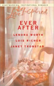 Ever After  (Wedding Quilt / Will and a Wedding / Bride for Dry Creek) (Love Inspired Anthology)