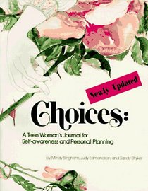 Choices: A Teen Woman's Journal for Self-Awareness and Personal Planning