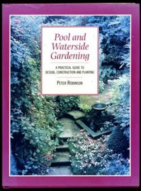 POOL AND WATERSIDE GARDENING A Practical Guide to Design, Construction and Plant