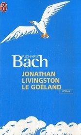 Jonathan Livingston Le Goeland (French Edition)